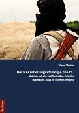 Die Rekrutierungsstrategie des IS (eBook, ePUB)