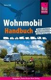Reise Know-How Wohnmobil-Handbuch: Anschaffung, Ausstattung, Technik, Reisevorbereitung, Tipps für unterwegs. (eBook, PDF)