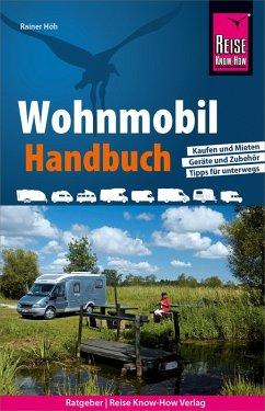 Reise Know-How Wohnmobil-Handbuch (eBook, PDF) - Höh, Rainer