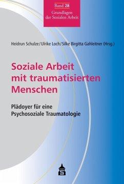 Soziale Arbeit mit traumatisierten Menschen (eBook, PDF)