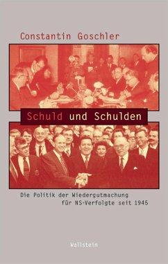 Schuld und Schulden (eBook, ePUB) - Goschler, Constantin
