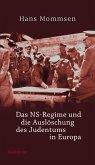 Das NS-Regime und die Auslöschung des Judentums in Europa (eBook, ePUB)