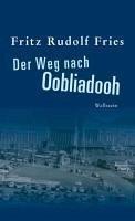 Der Weg nach Oobliadooh (eBook, ePUB) - Fries, Fritz Rudolf