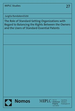 The Role of Standard-Setting Organizations with Regard to Balancing the Rights Between the Owners and the Users of Standard-Essential Patents (eBook, PDF) - Randakeviciúte, Jurgita