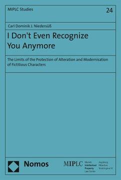 I Don't Even Recognize You Anymore (eBook, PDF) - Niedersüß, Carl Dominik J.