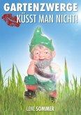 Gartenzwerge küsst man nicht (eBook, ePUB)