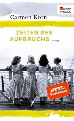 Zeiten des Aufbruchs / Jahrhundert-Trilogie Bd.2 (eBook, ePUB) - Korn, Carmen