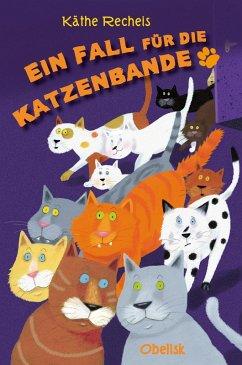 Ein Fall für die Katzenbande (eBook, ePUB) - Recheis, Käthe