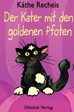 Der Kater mit den goldenen Pfoten (eBook, ePUB) - Recheis, Käthe