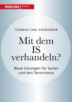 Mit dem IS verhandeln? - Schwoerer, Thomas C.