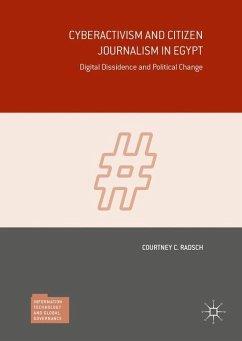 Cyberactivism and Citizen Journalism in Egypt - Radsch, Courtney C.