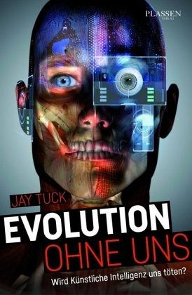 Evolution ohne uns - Tuck, Jay