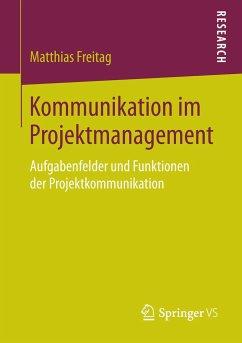 Kommunikation im Projektmanagement - Freitag, Matthias