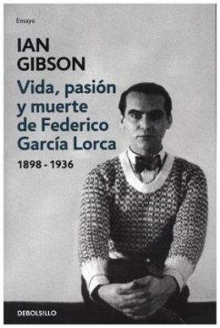 Vida, pasión y muerte de Federico García Lorca - Gibson, Ian