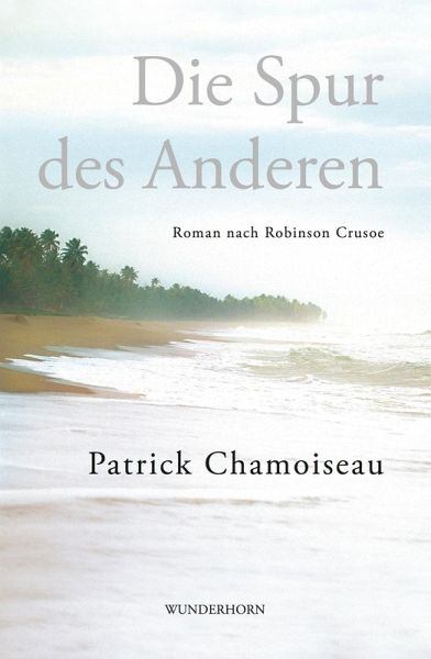 Die Spur des Anderen (eBook, ePUB) - Chamoiseau, Patrick
