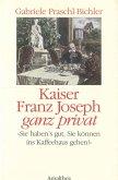 Kaiser Franz Joseph ganz privat (eBook, ePUB)