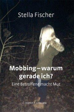 Mobbing - warum gerade ich?