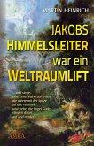 Jakobs Himmelsleiter war ein Weltraumlift (eBook, ePUB)