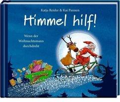 Katja Reider & Kai Pannen - Himmel hilf! Wenn der Weihnachtsmann durchdreht