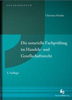 Die notarielle Fachprüfung im Handels- und Gese...