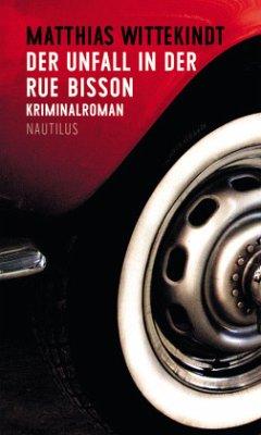 Der Unfall in der Rue Bisson / Kommissar Colbert Bd.4 - Wittekindt, Matthias