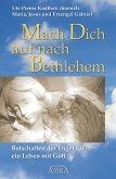 Mach Dich auf nach Bethlehem: Botschaften der Engel für ein Leben mit Gott (eBook, ePUB)