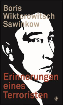 Erinnerungen eines Terroristen - Sawinkow, Boris Wiktorowitsch