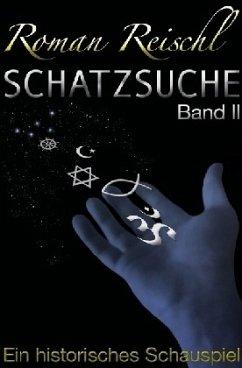 SCHATZSUCHE - Band 2 - Reischl, Roman