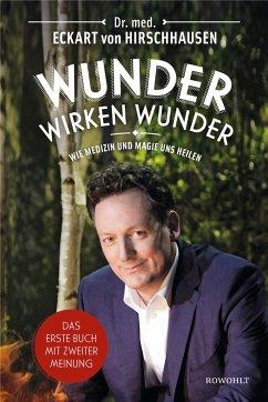 9783498091873 - Hirschhausen, Eckart von: Wunder wirken Wunder - Книга