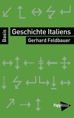 Geschichte Italiens - Feldbauer, Gerhard