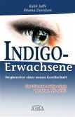 Indigo-Erwachsene. Wegbereiter einer neuen Gesellschaft (eBook, ePUB)