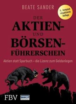 Der Aktien- und Börsenführerschein - Jubiläumsausgabe - Sander, Beate