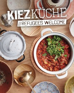 Kiezküche Refugees Welcome - Vartan, Sandra; Meissner, Sebastian; Nicolaysen, Sünje