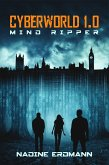 CyberWorld 1.0: Mind Ripper (eBook, ePUB)