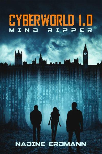 CyberWorld 1.0: Mind Ripper (eBook, ePUB) - Erdmann, Nadine