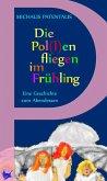 Die Pol(l)en fliegen im Frühling (eBook, ePUB)