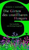 Die Gärten des unstillbaren Hungers (eBook, ePUB)