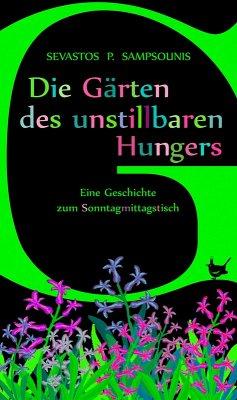 Die Garten des unstillbaren Hungers