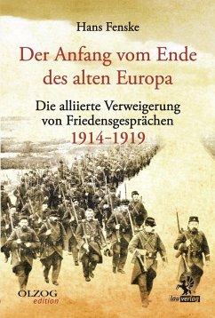 Der Anfang vom Ende des alten Europa (eBook, ePUB) - Fenske, Hans