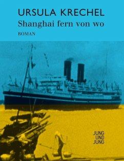 Shanghai fern von wo (eBook, ePUB) - Krechel, Ursula