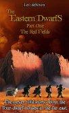 Part One - The Red Fields (The Eastern Dwarfs, #1) (eBook, ePUB)