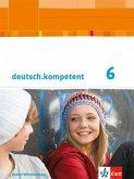 deutsch.kompetent. 6. Klasse. Schülerbuch mit Onlineangebot. Baden-Württemberg ab 2016