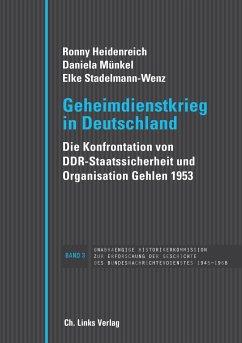 Geheimdienstkrieg in Deutschland - Heidenreich, Ronny; Münkel, Daniela; Stadelmann-Wenz, Elke