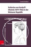 Katharina von Kardorff-Oheimb (1879-1962) in der Weimarer Republik