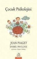 Cocuk Psikolojisi - Piaget, Jean; Inhelder, Barbel