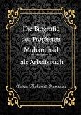 Die Biografie des letzten Propheten Muhammad als Arbeitsbuch