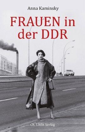 Frauen in der DDR - Kaminsky, Anna