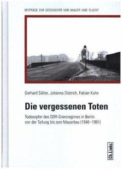 Die vergessenen Toten - Sälter, Gerhard; Dietrich, Johanna; Kuhn, Fabian