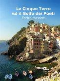 Le Cinque Terre Ed Il Golfo Dei Poeti (eBook, ePUB)