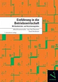 Einführung in die Betriebswirtschaft (f. d. Schweiz) - Krummenacher, Alfred; Thommen, Jean-Paul; Brodmann, Daniel